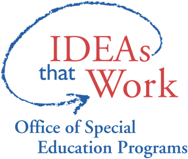 Ideas that work. Office of Special Education Programs